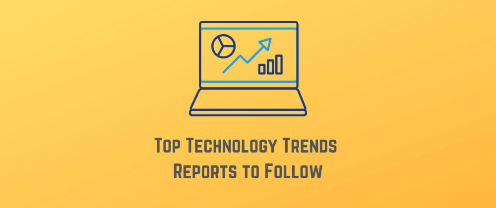 Cover image for Top 4 Technology Trends Reports For Software Developers