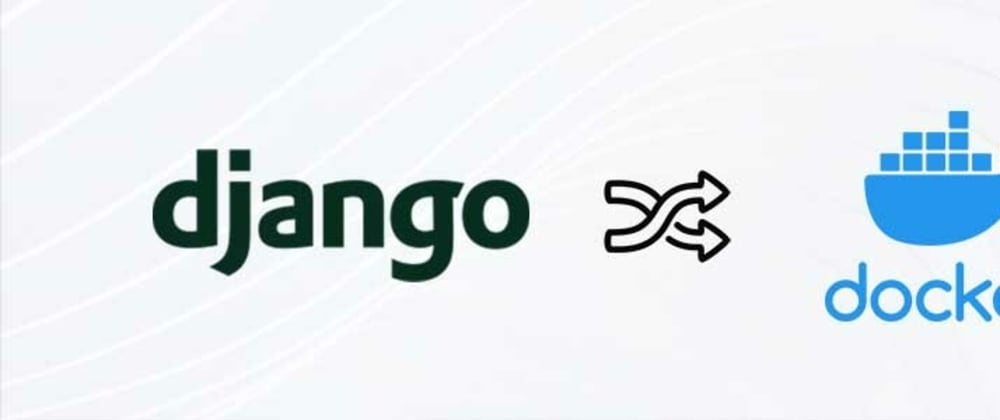Cover image for Django & Docker - Open-source Projects
