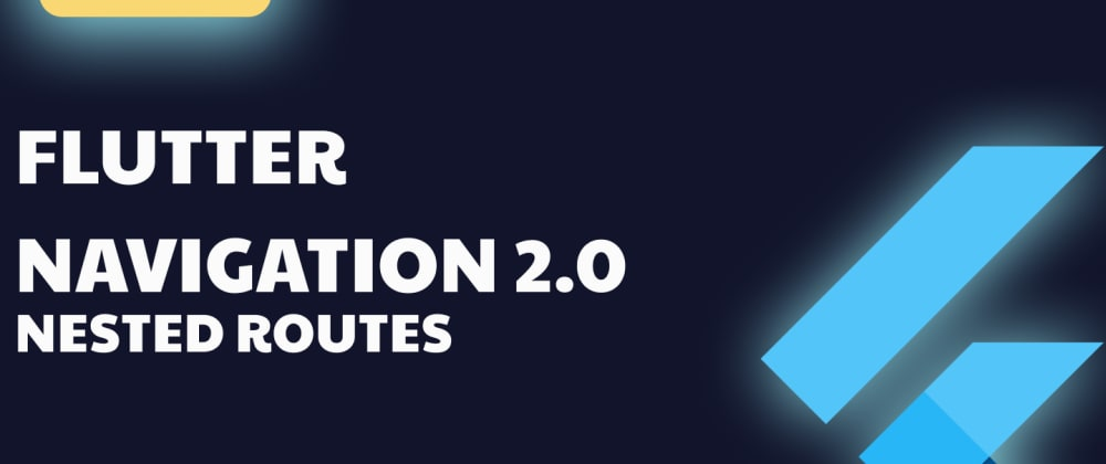 Cover image for Flutter | Navigation 2.0 | Part 2