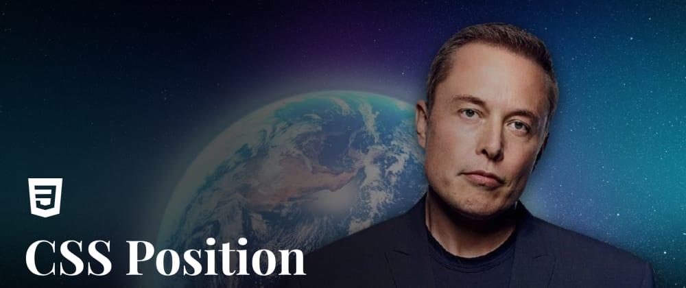 Cover image for Learn CSS positions with Elon Musk
