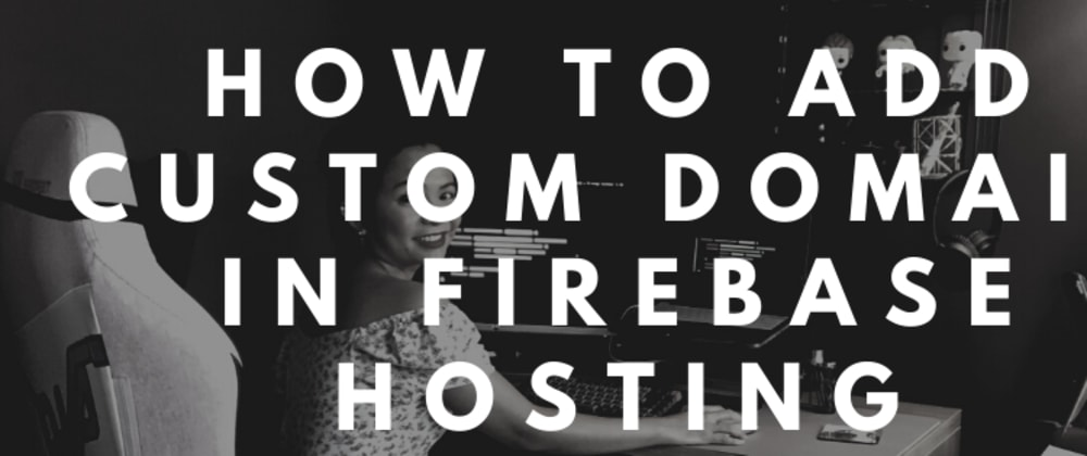 Cover image for How to add custom domain in Firebase Hosting