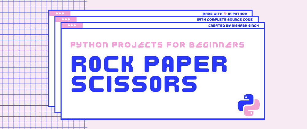 Cover image for How to build Rock Paper Scissors Game in Python