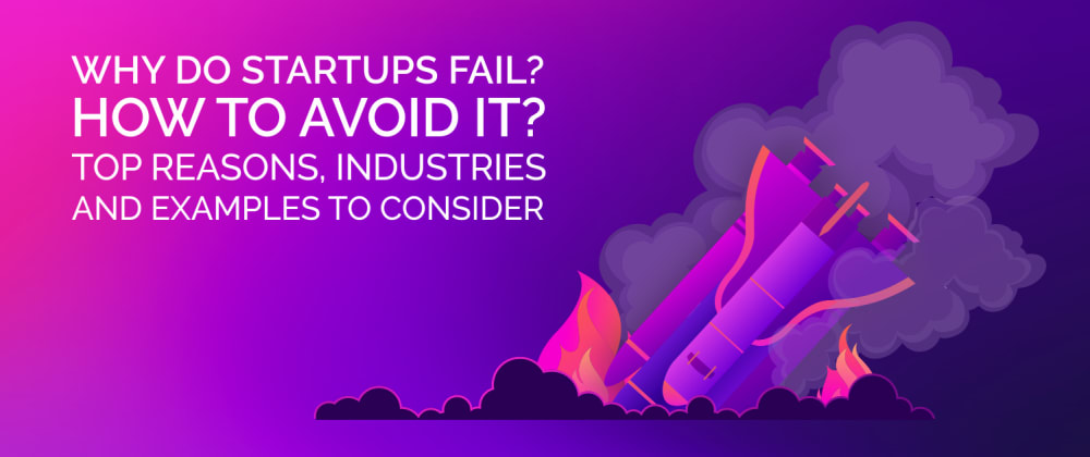 Cover image for Why Do Startups Fail? How to Avoid It?