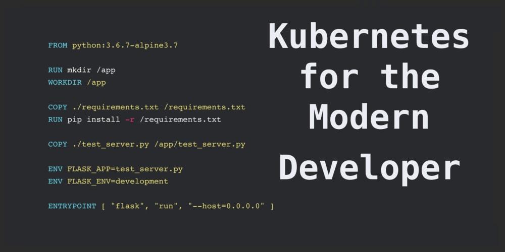 🐳 Kubernetes for the Modern Developer 🐳 - DEV Community 👩 💻👨 💻