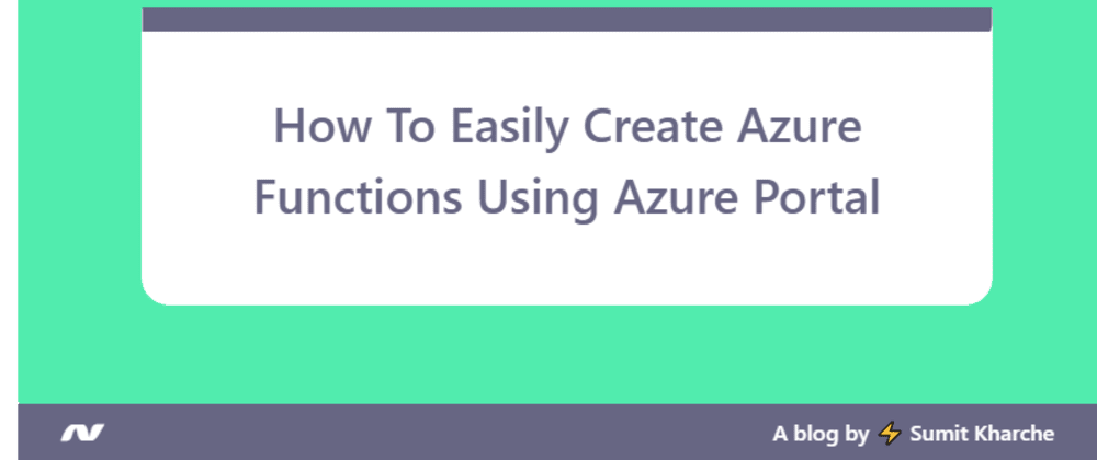 Cover image for How To Easily Create Azure Functions Using Azure Portal
