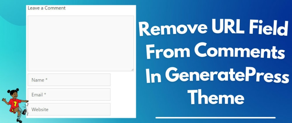 Cover image for Remove URL Field From Comments In GeneratePress Theme