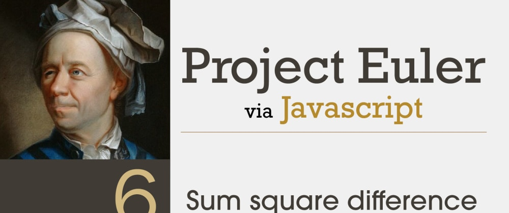 Cover image for Project Euler Problem 6 Solved with Javascript