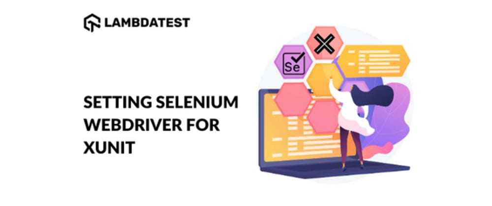 Cover image for Setup Selenium WebDriver For xUnit Framework In C#