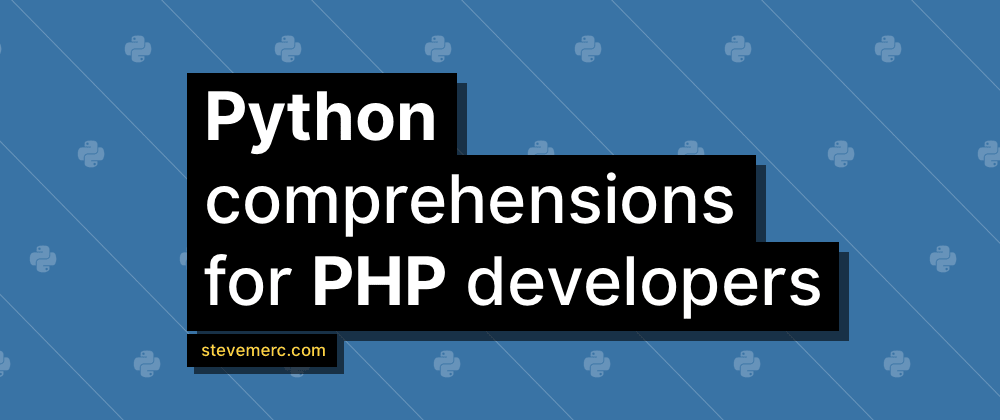 Cover image for Python Comprehensions for PHP Developers