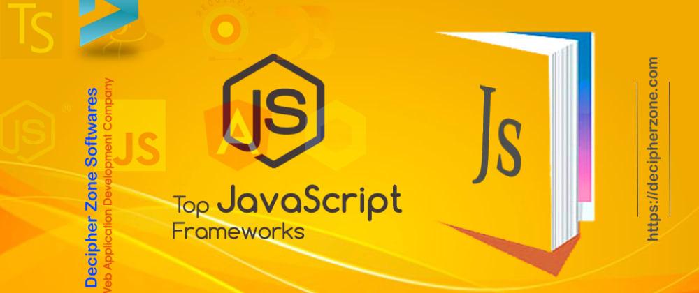 Cover image for Top 10 JavaScript Frameworks for Developers
