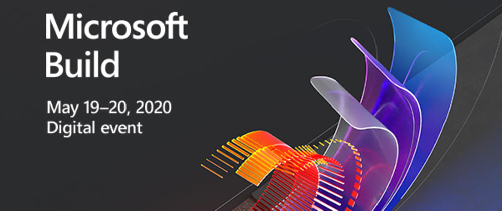 Cover image for My full MS Build 2020 recap