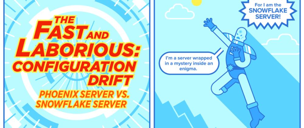 Cover image for  Configuration Drift: Phoenix Server vs Snowflake Server Comic