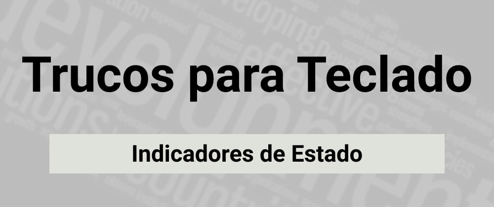 Cover image for Indicadores de Estado con AutoHotKey