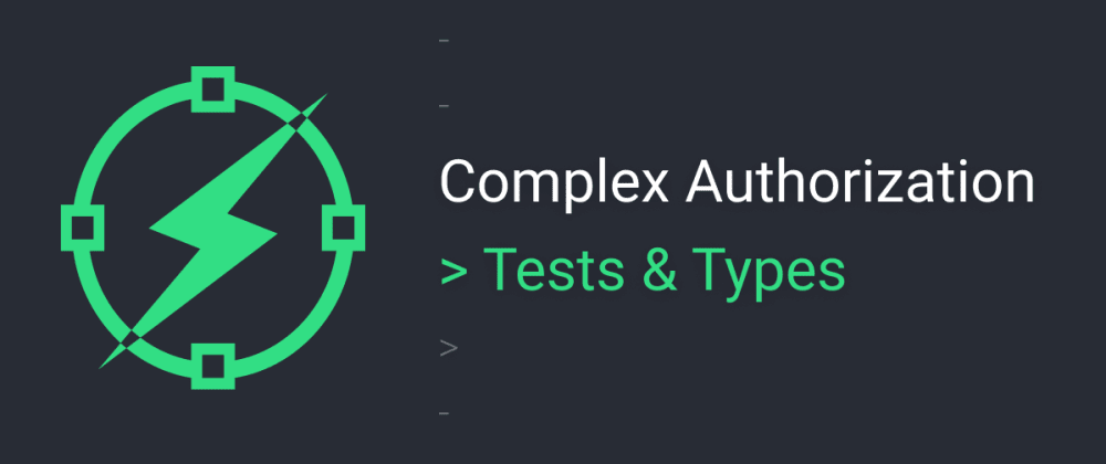 Cover image for Complex auth - types & test importance