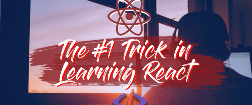 Cover image for The #1 Trick In Learning React That Separates Success From Failure