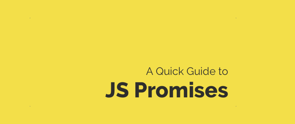 Cover image for A quick guide to JavaScript Promises
