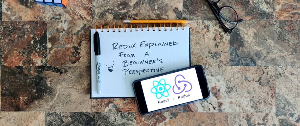 Cover image for Redux Basics Explained From A Beginner's Perspective