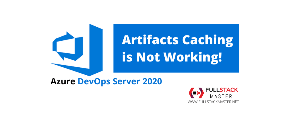 Cover image for Caching Pipeline Not Working in Azure DevOps Server 2020