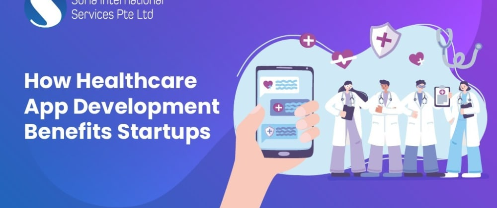 Cover image for Healthcare App Development Benefits StartUps