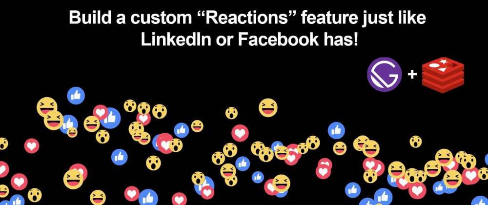 Cover image for How to create LinkedIn-like reactions with Serverless Redis