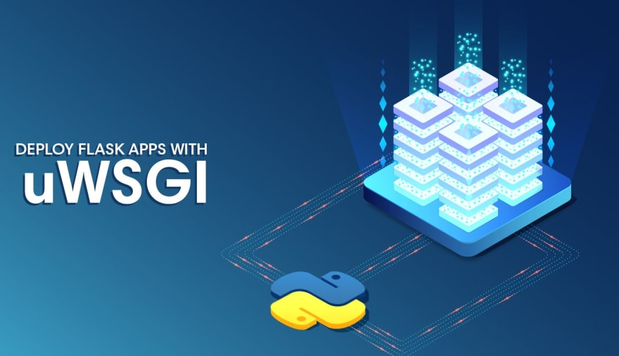 Deploy Flask Applications with uWSGI and Nginx
