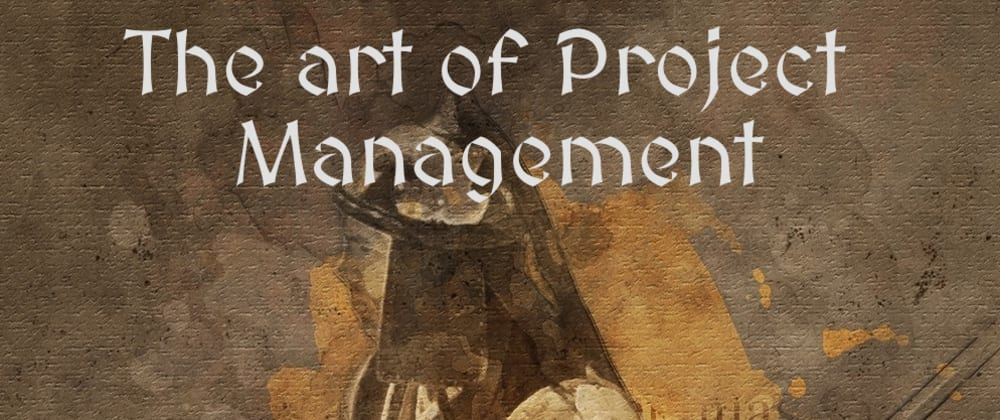 Cover image for The Art of Project Management - part 1