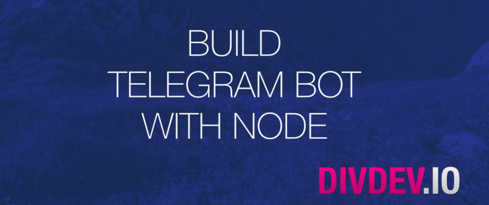 Cover image for Build telegram bot with node