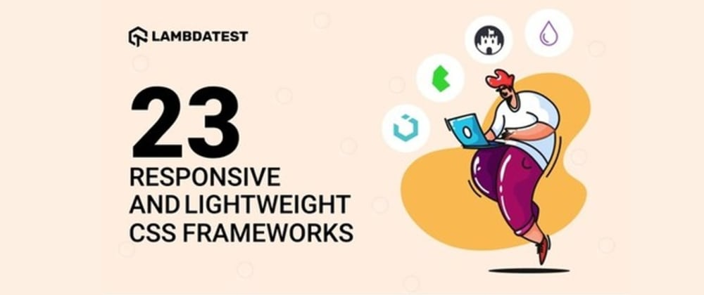 Cover image for 23 Responsive And Lightweight CSS Frameworks