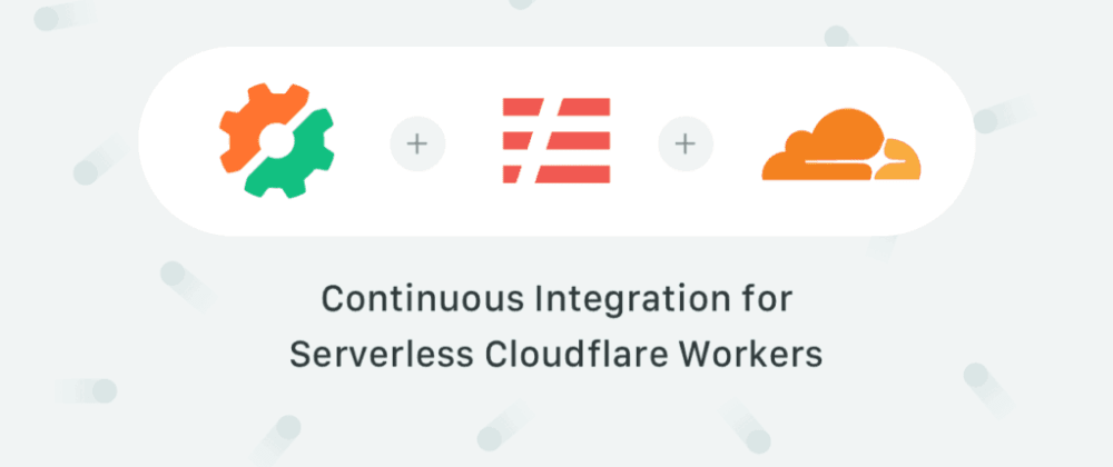 Cover image for Going Serverless with Cloudflare Workers
