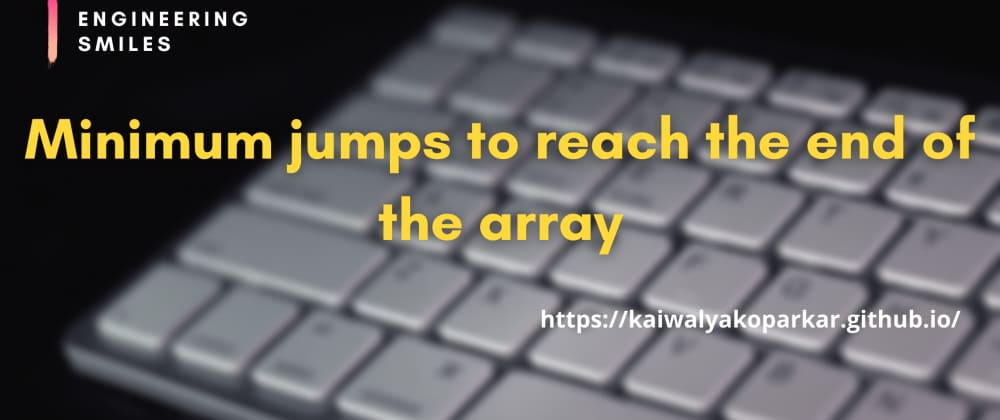 Cover image for 💥Minimum jumps to reach the end of the array💥