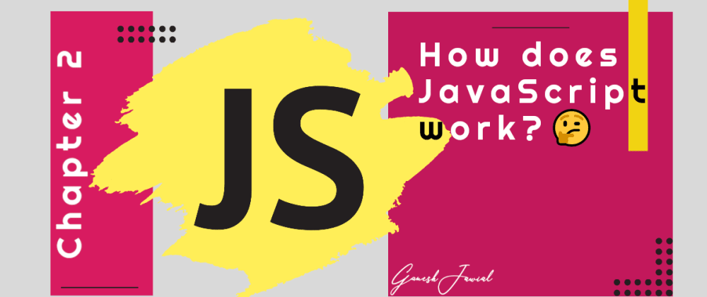 Cover image for How does JavaScript work? 🤔