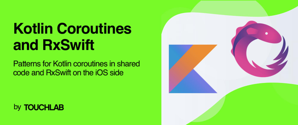 Cover image for Working with Kotlin Coroutines and RxSwift