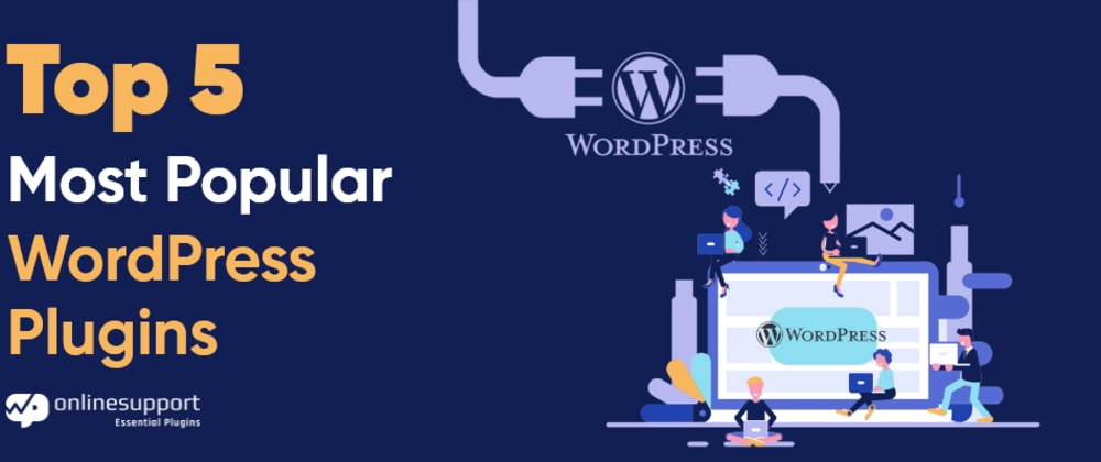Cover image for Top 5 Most Popular WordPress Plugins
