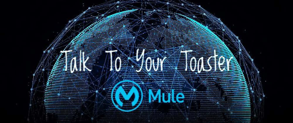 Cover image for Talk to your Toaster with Mule
