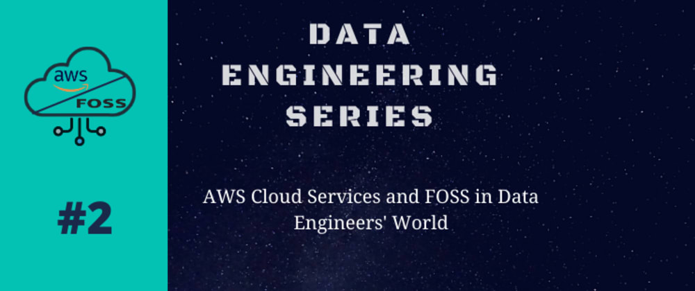 Cover image for Data Engineering Series #2: Cloud Services and FOSS in Data Engineer's world