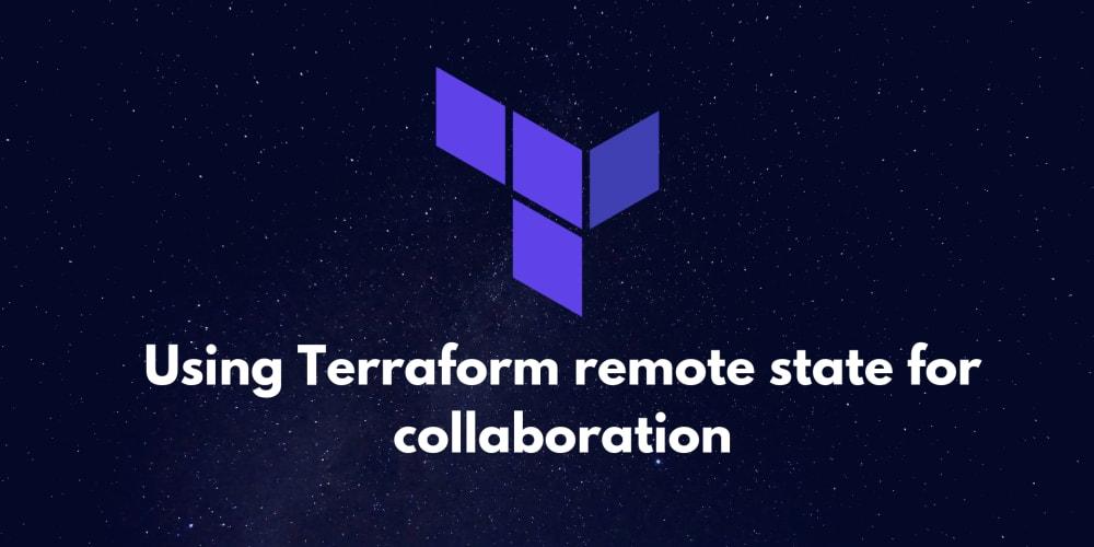 Using Terraform remote state for collaboration - DEV Community