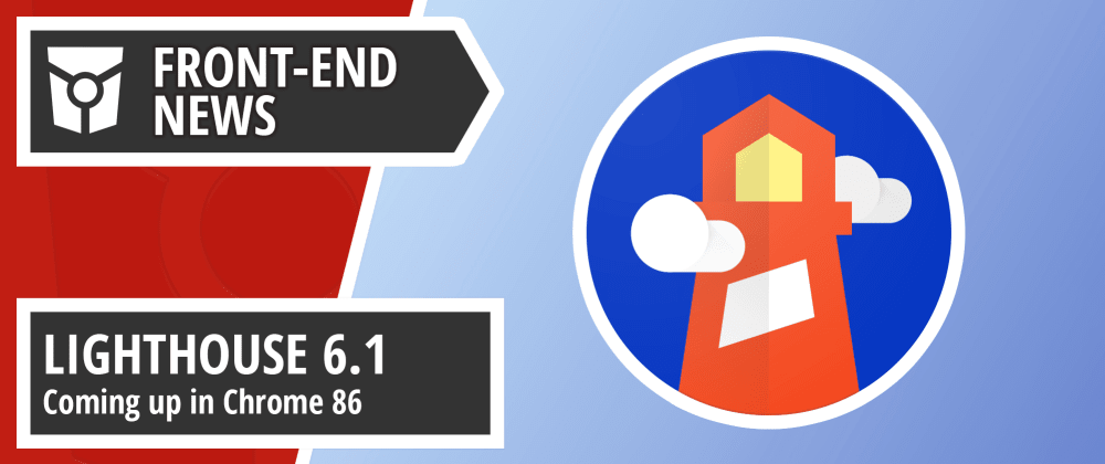 Cover image for Lighthouse 6.1, VSCode 1.47, and tracking frameworks performance with Perf Track | Front End News