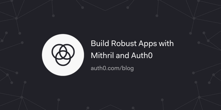 Build Robust Apps with Mithril and Auth0