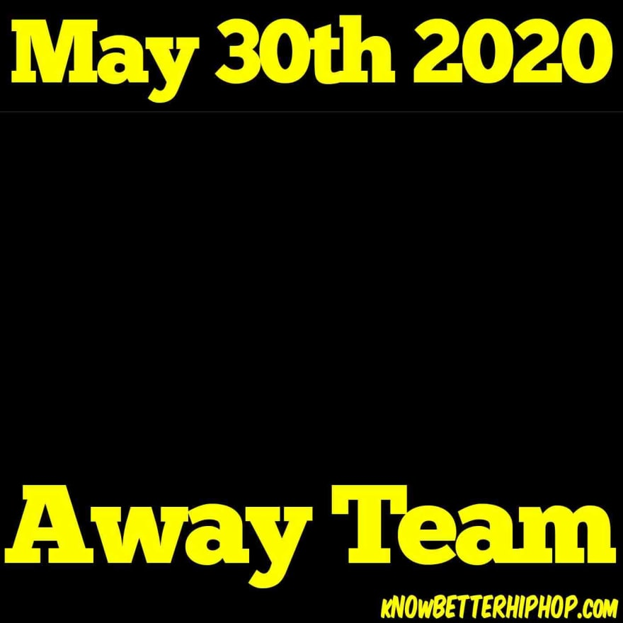 Radio show episode image of black blank image with the words May 30th 2020, Away Team
