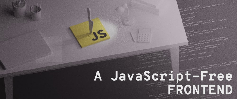 A JavaScript-Free Frontend