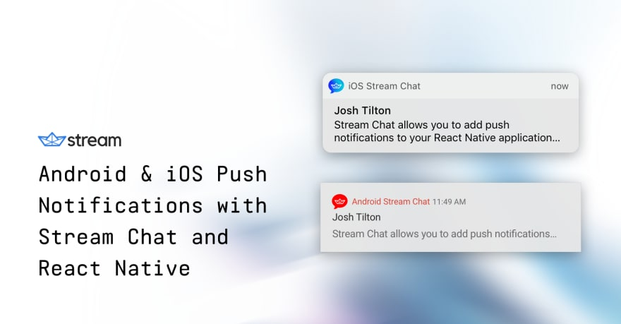 Android & iOS Push Notifications with Stream Chat and React