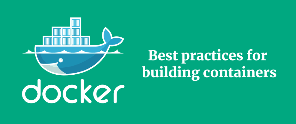 Best Practices for building containers