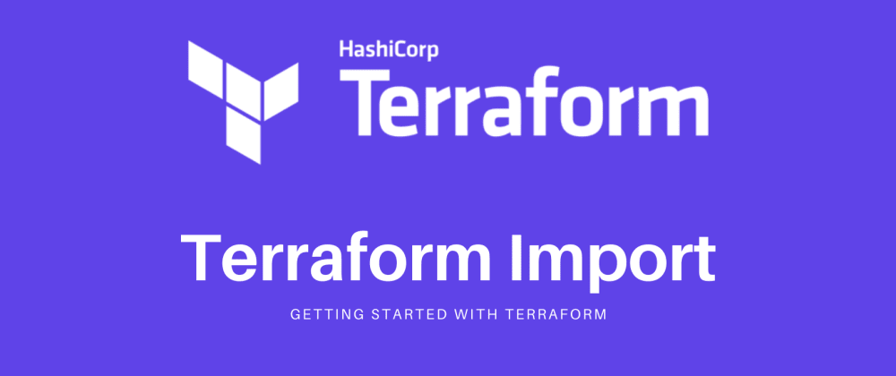 Cover image for Terraform Associate Certification: Terraform Import