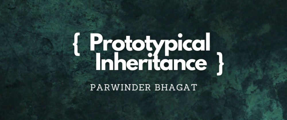Cover image for Prototypical Inheritance