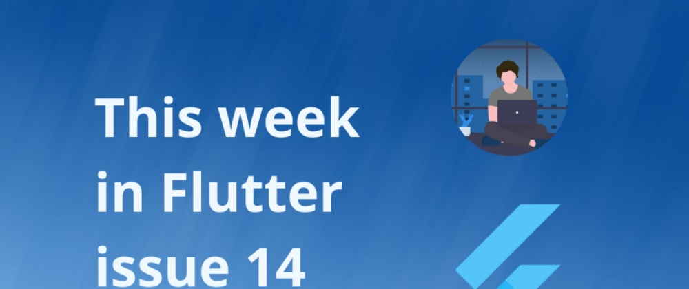 Cover image for This week in Flutter #14