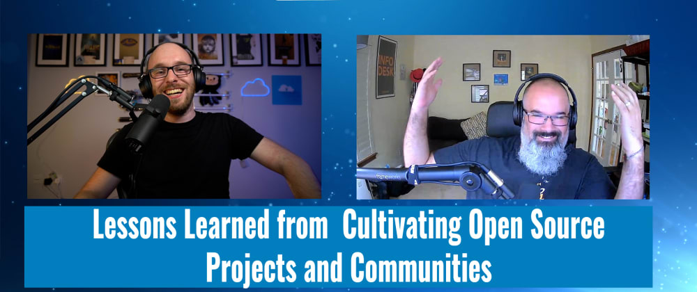 Cover image for Lessons Learned from Cultivating Open Source Projects and Communities