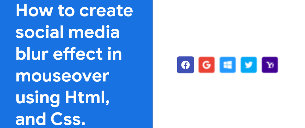 Cover image for Social Media Buttons with HTML and CSS ( blur effect ).