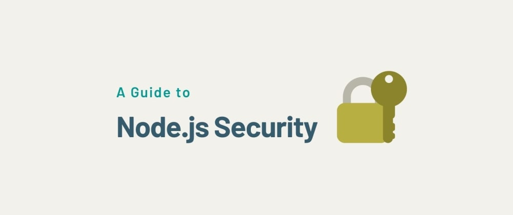Cover image for A Guide to Securing Node.js Applications