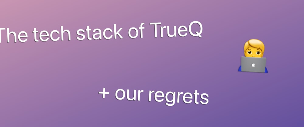 Cover image for The tech stack of our first SaaS and what we regret