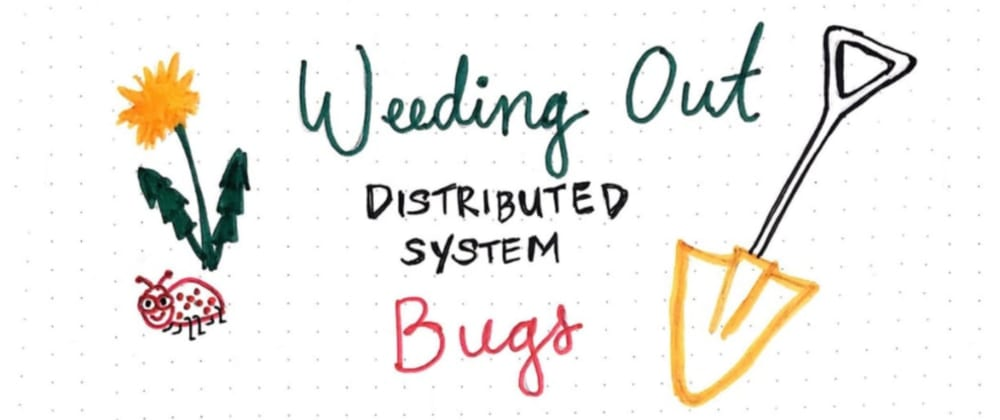 Cover image for Weeding Out Distributed System Bugs